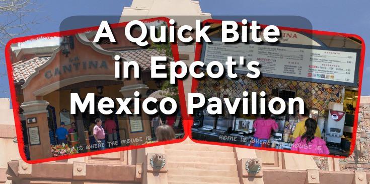 A Quick Bite in Epcot's Mexico Pavilion 21